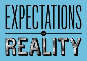 expectations, reality